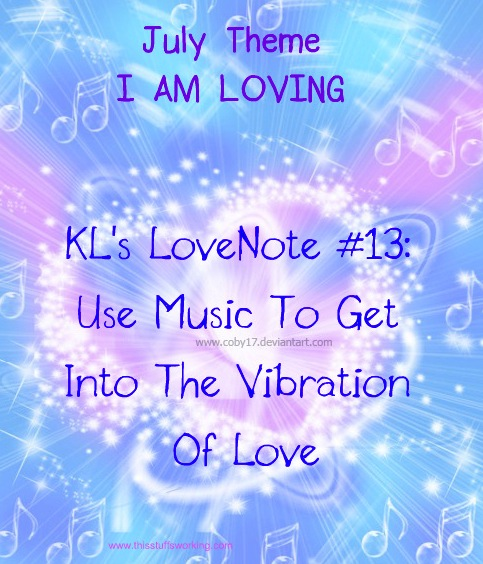 Kls Lovenote 13 Use Music To Get Into The Vibration Of Love