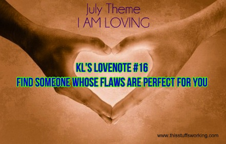 Kls Lovenote 16 Find Someone Whose Flaws Are Perfect For You