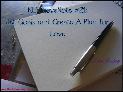Kls Lovenote 21 Set Goals And Create A Plan For Love